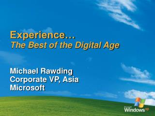Experience…  The Best of the Digital Age