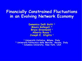 Financially Constrained Fluctuations in an Evolving Network Economy Domenico Delli Gatti  a