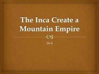 The Inca Create a Mountain Empire