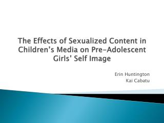 The Effects of Sexualized Content in Children's Media on Pre-Adolescent Girls' Self Image