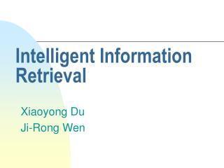 Intelligent Information Retrieval