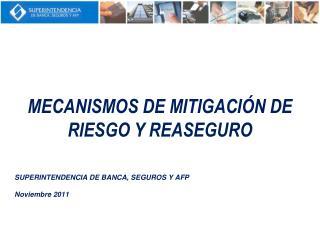 MECANISMOS DE MITIGACI�N DE RIESGO Y REASEGURO