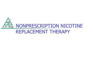 NONPRESCRIPTION NICOTINE REPLACEMENT THERAPY
