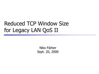 Reduced TCP Window Size for Legacy LAN QoS II