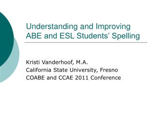 Understanding and Improving ABE and ESL Students' Spelling