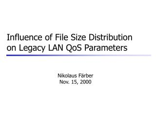 Influence of File Size Distribution on Legacy LAN QoS Parameters