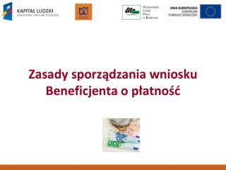 Zasady sporządzania wniosku Beneficjenta o płatność