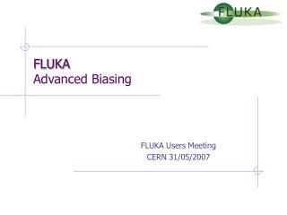FLUKA Advanced Biasing