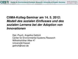Dipl.-Psych. Angelika Gellrich Center  for  Environmental Systems  Research Wilhelmsh�her Allee 47