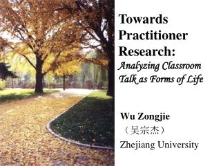 Towards Practitioner Research: Analyzing Classroom Talk as Forms of Life