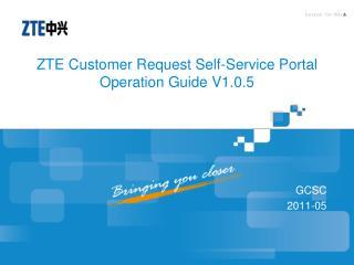 ZTE Customer Request Self-Service Portal Operation Guide V1.0.5