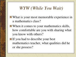 WYW (While You Wait)