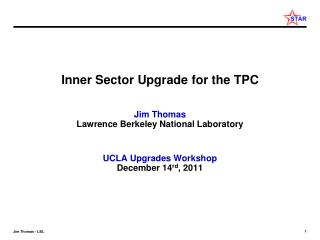 Inner Sector Upgrade for the TPC Jim Thomas Lawrence Berkeley National Laboratory