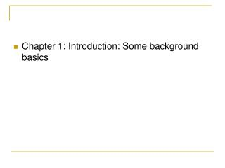 Chapter 1: Introduction: Some background basics