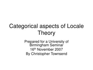 Categorical aspects of Locale Theory