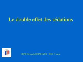Le double effet des s dations       LIONS Christophe DESAR LYON   DESC 1  ann e.