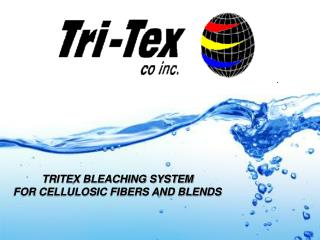 TRITEX BLEACHING SYSTEM FOR CELLULOSIC FIBERS AND BLENDS
