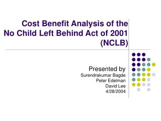 Cost Benefit Analysis of the  No Child Left Behind Act of 2001 NCLB