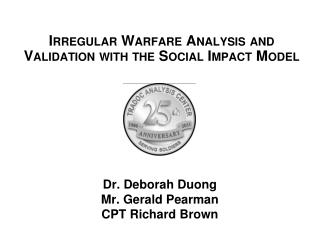 Irregular Warfare Analysis and Validation with the Social Impact Model