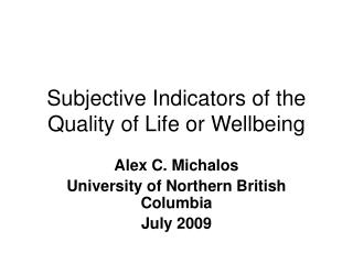 Subjective Indicators of the Quality of Life or Wellbeing
