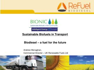 Sustainable Biofuels in Transport Biodiesel – a fuel for the future