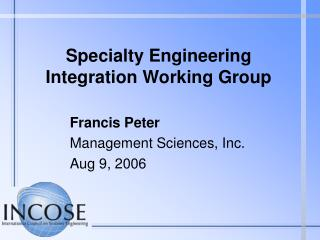 Specialty Engineering Integration Working Group