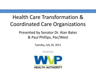 Health Care Transformation & Coordinated Care Organizations