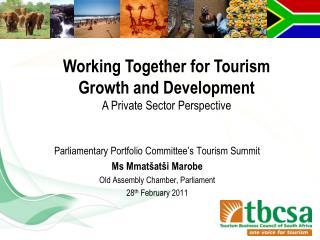 Parliamentary Portfolio Committee�s Tourism Summit Ms  Mmat�at�i  Marobe