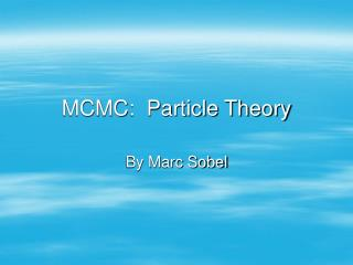 MCMC:  Particle Theory