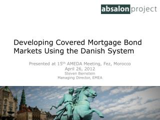 Developing Covered Mortgage Bond Markets Using the Danish System