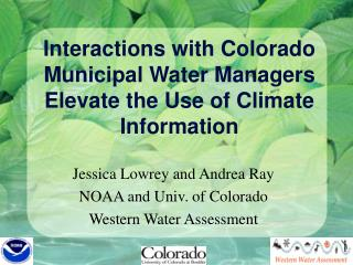 Interactions with Colorado Municipal Water Managers Elevate the Use of Climate Information