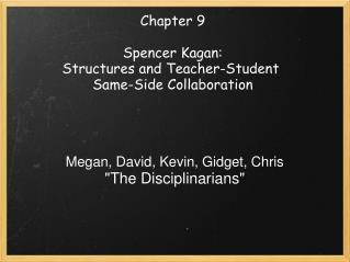 Chapter 9 Spencer Kagan: Structures and Teacher-Student  Same-Side Collaboration