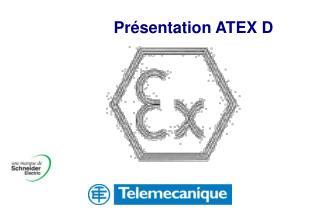 Présentation ATEX D