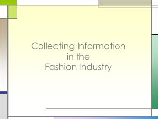 Collecting Information in the  Fashion Industry