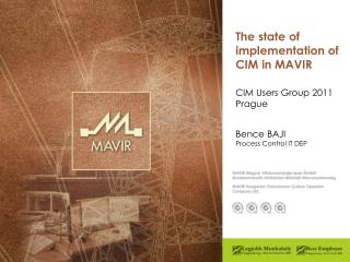 The state of implementation of CIM in MAVIR
