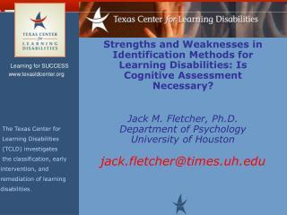 Jack M. Fletcher, Ph.D. Department of Psychology University of Houston jack.fletcher@times.uh