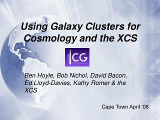 Using Galaxy Clusters for Cosmology and the XCS