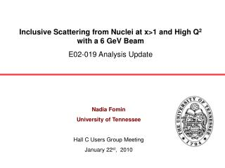 Inclusive Scattering from Nuclei at x>1 and High Q 2  with a 6 GeV Beam E02-019 Analysis Update