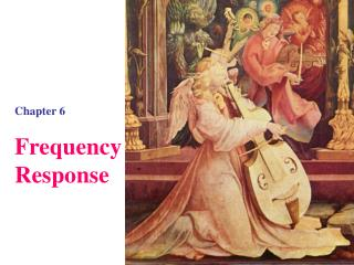 Chapter 6 Frequency  Response