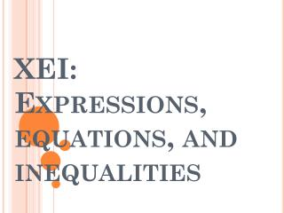XEI: Expressions, equations, and inequalities