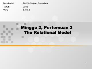 Minggu 2, Pertemuan 3 The Relational Model