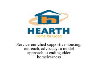 Service-enriched supportive housing, outreach, advocacy: a model approach to ending elder homelessness