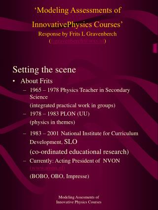 Setting the scene About Frits 1965 – 1978 Physics Teacher in Secondary Science