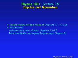 Physics 101:  Lecture 15 Impulse and Momentum
