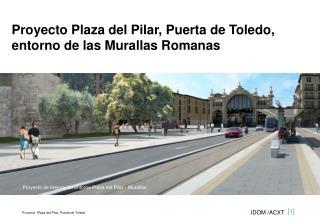 Proyecto de mejora del entorno Plaza del Pilar - Murallas