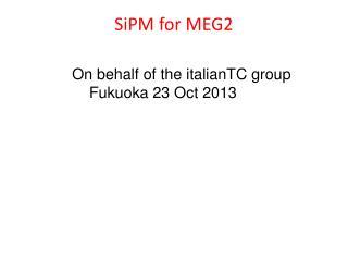 SiPM for MEG2