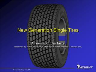 New Generation Single Tires