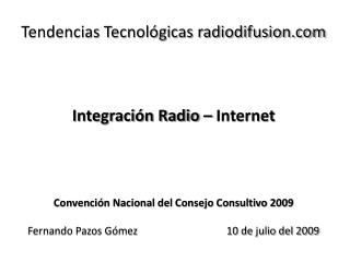 Tendencias Tecnológicas radiodifusion Integración Radio – Internet