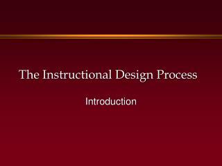 The Instructional Design Process