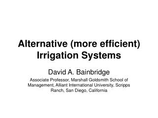 Alternative more efficient Irrigation Systems